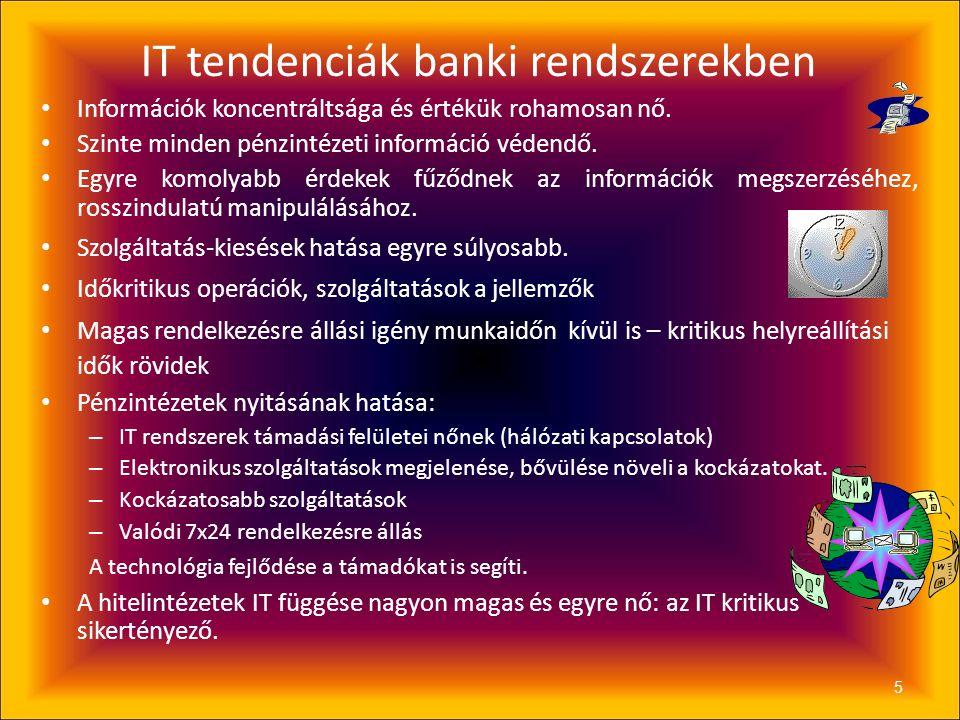 IT tendenciák banki rendszerekben • Információk koncentráltsága és értékük rohamosan nő.