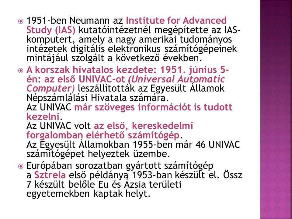  1951-ben Neumann az Institute for Advanced Study (IAS) kutatóintézetnél megépítette az IAS- komputert, amely a nagy amerikai tudományos intézetek di
