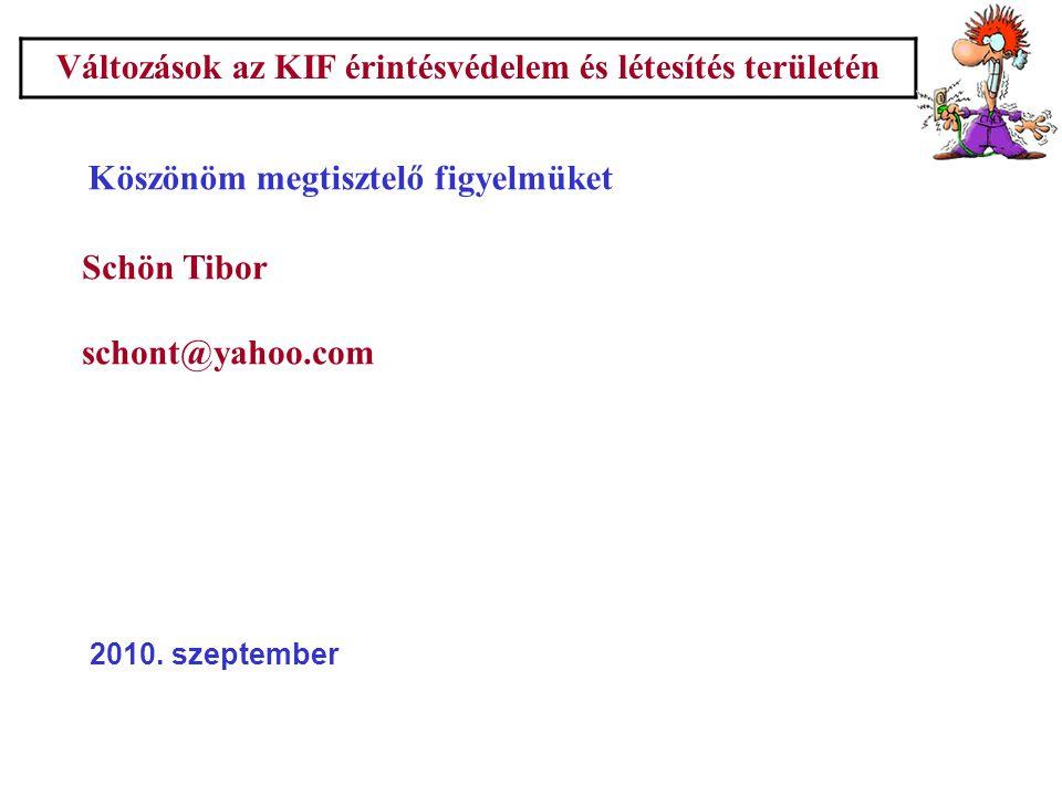 Változások az KIF érintésvédelem és létesítés területén Köszönöm megtisztelő figyelmüket Schön Tibor schont@yahoo.com 2010. szeptember