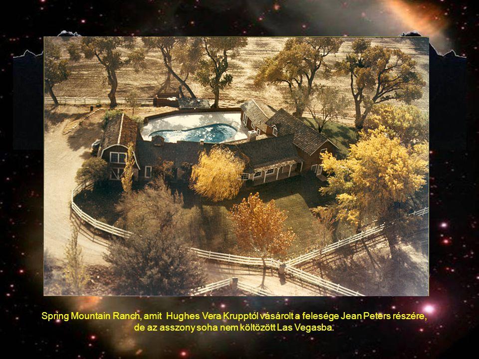 Spring Mountain Ranch, amit Hughes Vera Krupptól vásárolt a felesége Jean Peters részére, de az asszony soha nem költözött Las Vegasba.