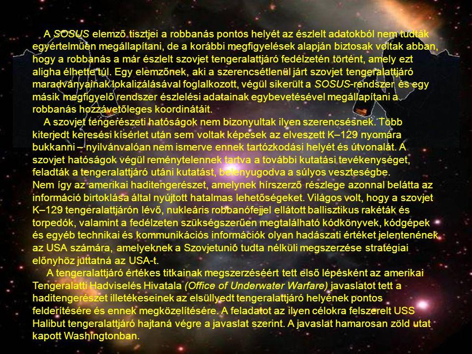 A SOSUS elemző tisztjei a robbanás pontos helyét az észlelt adatokból nem tudták egyértelműen megállapítani, de a korábbi megfigyelések alapján biztos
