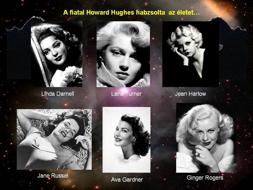 Ifj. Howard Robard Hughes (1905. dec.24 - 1976. ápr.5.) Texasban nõtt fel. Apjáé volt a Hughes Tool Company nevû szerszámgépgyár, s Hughes tizenkilenc