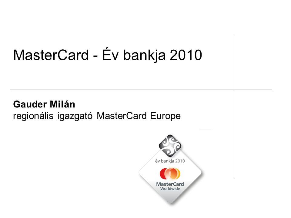 MasterCard - Év bankja 2010 Gauder Milán regionális igazgató MasterCard Europe