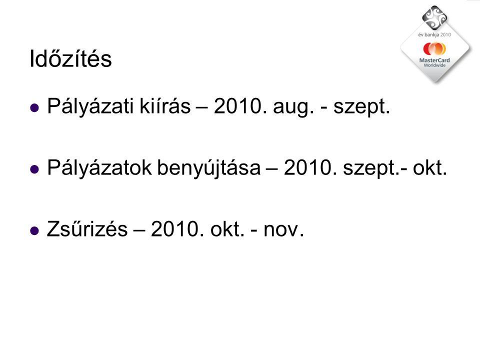 Időzítés  Pályázati kiírás – 2010. aug. - szept.