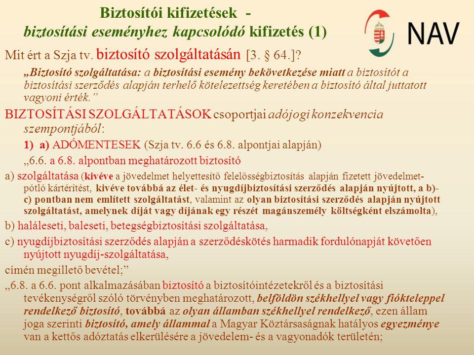 Biztosítói kifizetések - biztosítási eseményhez kapcsolódó kifizetés (1) Mit ért a Szja tv.