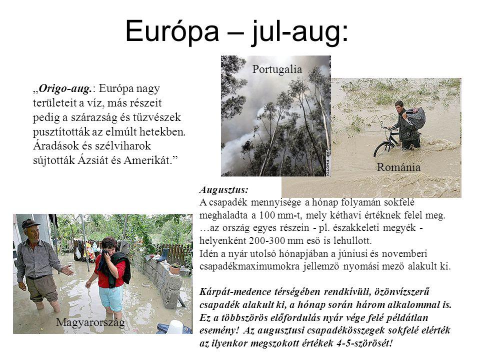 """Európa – jul-aug: """"Origo-aug.: Európa nagy területeit a víz, más részeit pedig a szárazság és tűzvészek pusztították az elmúlt hetekben."""