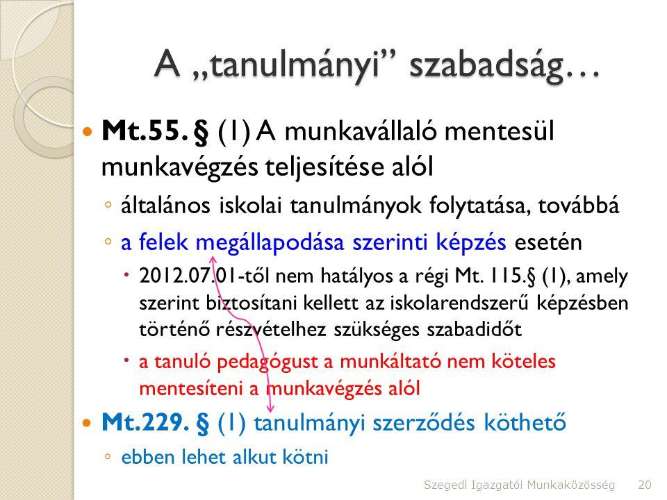 """A """"tanulmányi szabadság…  Mt.55."""