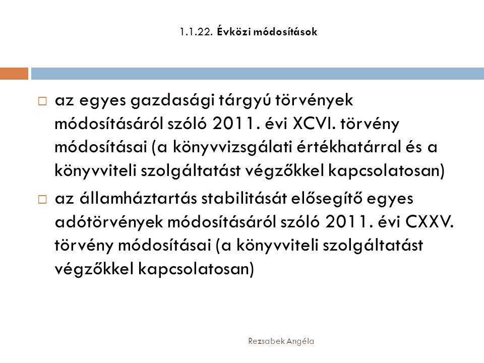 1.1.22. Évközi módosítások  az egyes gazdasági tárgyú törvények módosításáról szóló 2011. évi XCVI. törvény módosításai (a könyvvizsgálati értékhatár