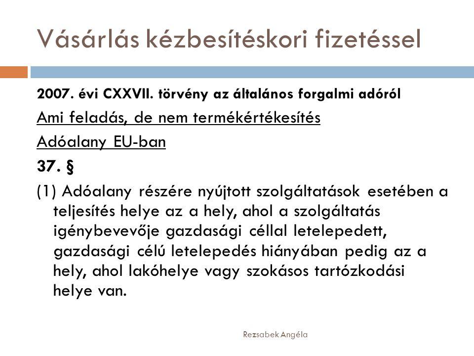 Vásárlás kézbesítéskori fizetéssel Rezsabek Angéla 2007. évi CXXVII. törvény az általános forgalmi adóról Ami feladás, de nem termékértékesítés Adóala