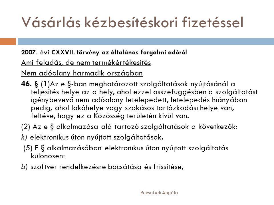 Vásárlás kézbesítéskori fizetéssel Rezsabek Angéla 2007. évi CXXVII. törvény az általános forgalmi adóról Ami feladás, de nem termékértékesítés Nem ad