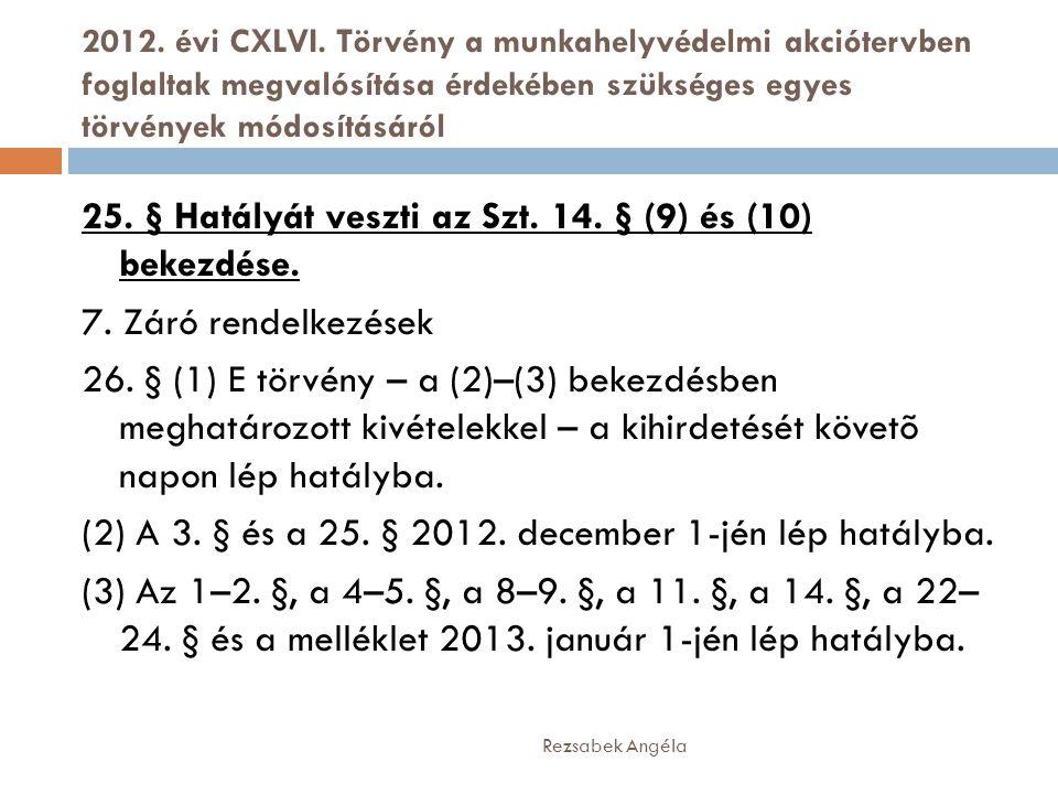 2012. évi CXLVI. Törvény a munkahelyvédelmi akciótervben foglaltak megvalósítása érdekében szükséges egyes törvények módosításáról Rezsabek Angéla 25.
