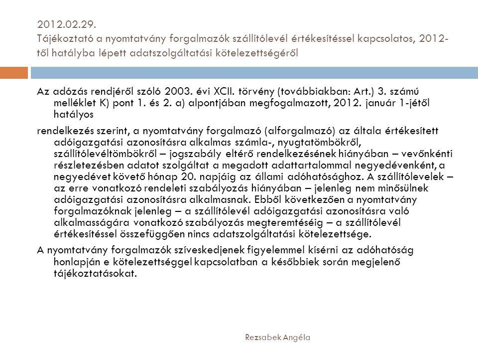 2012.02.29. Tájékoztató a nyomtatvány forgalmazók szállítólevél értékesítéssel kapcsolatos, 2012- től hatályba lépett adatszolgáltatási kötelezettségé