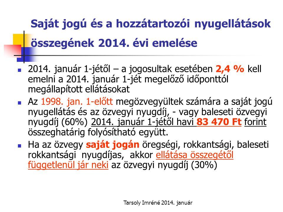 Tarsoly Imréné 2014.január Saját jogú és a hozzátartozói nyugellátások összegének 2014.