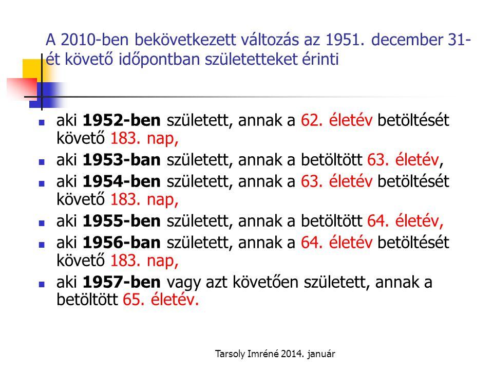 Tarsoly Imréné 2014.január A 2010-ben bekövetkezett változás az 1951.