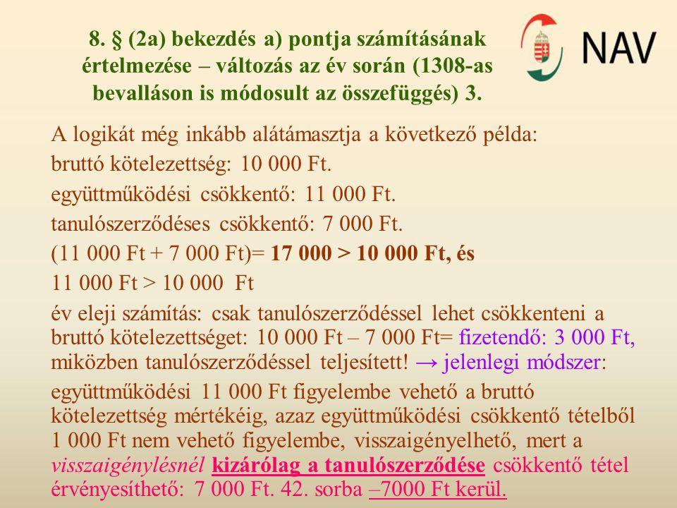 8. § (2a) bekezdés a) pontja számításának értelmezése – változás az év során (1308-as bevalláson is módosult az összefüggés) 3. A logikát még inkább a
