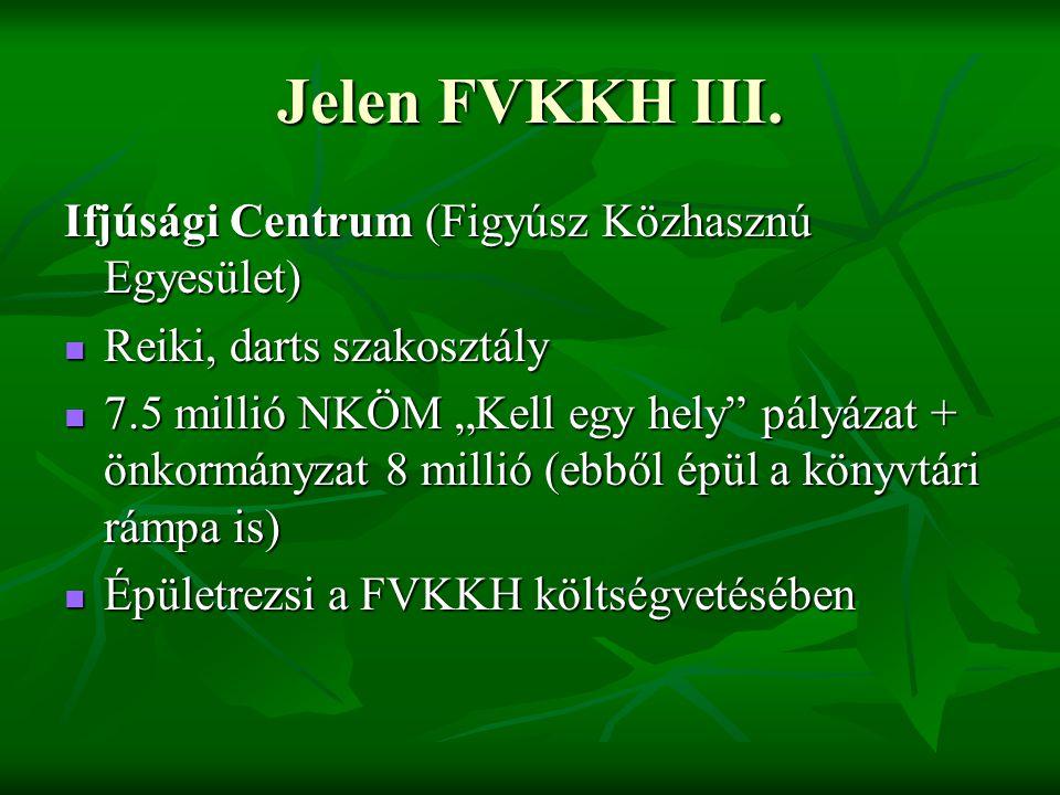 Jelen FVKKH III.