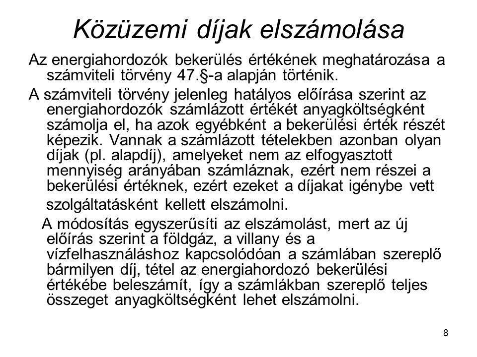 19 Az önellenőrzések elszámolásának időpontja FŐSZABÁLY szerint: Az önellenőrzés befejezésével kell a helyesbítő elszámolásokat elvégezni (feltárás napja).