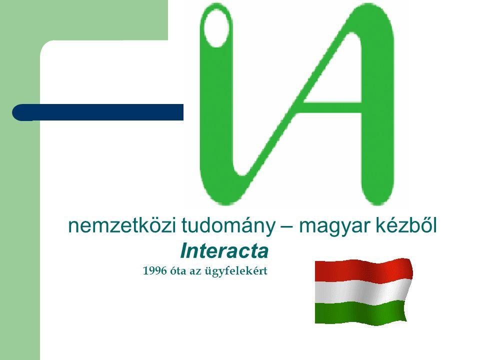 nemzetközi tudomány – magyar kézből Interacta 1996 óta az ügyfelekért