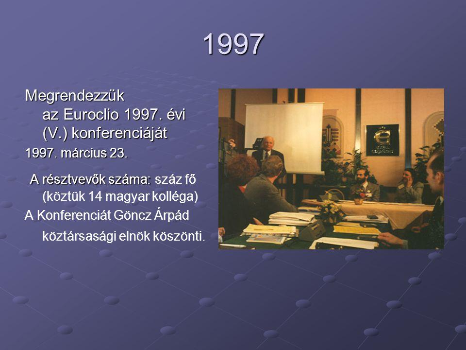 1997 Megrendezzük az Euroclio 1997. évi (V.) konferenciáját 1997.