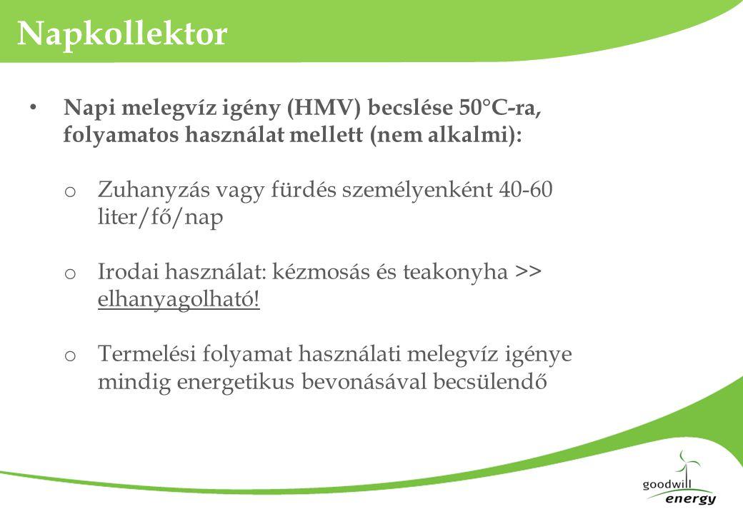 Napkollektor • Napi melegvíz igény (HMV) becslése 50°C-ra, folyamatos használat mellett (nem alkalmi): o Zuhanyzás vagy fürdés személyenként 40-60 lit
