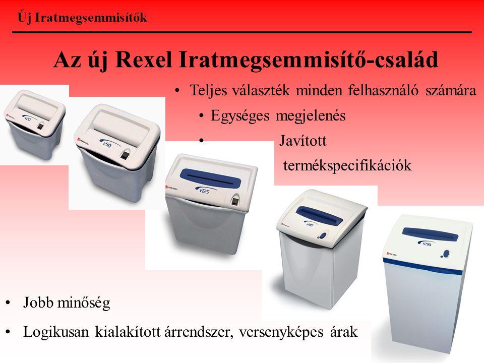 Az új Rexel Iratmegsemmisítő-család •Teljes választék minden felhasználó számára •Egységes megjelenés • Javított termékspecifikációk •Jobb minőség •Lo