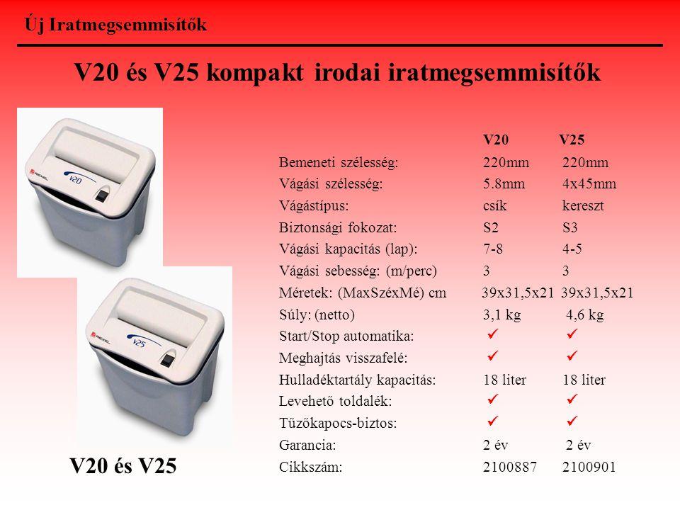 V20 és V25 kompakt irodai iratmegsemmisítők V20 V25 Bemeneti szélesség:220mm 220mm Vágási szélesség:5.8mm 4x45mm Vágástípus:csík kereszt Biztonsági fo