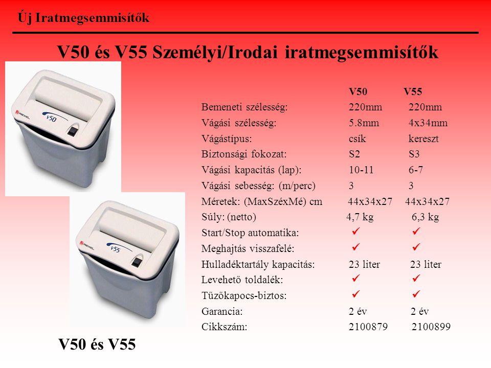 V50 és V55 Személyi/Irodai iratmegsemmisítők V50 V55 Bemeneti szélesség:220mm 220mm Vágási szélesség:5.8mm 4x34mm Vágástípus:csík kereszt Biztonsági f