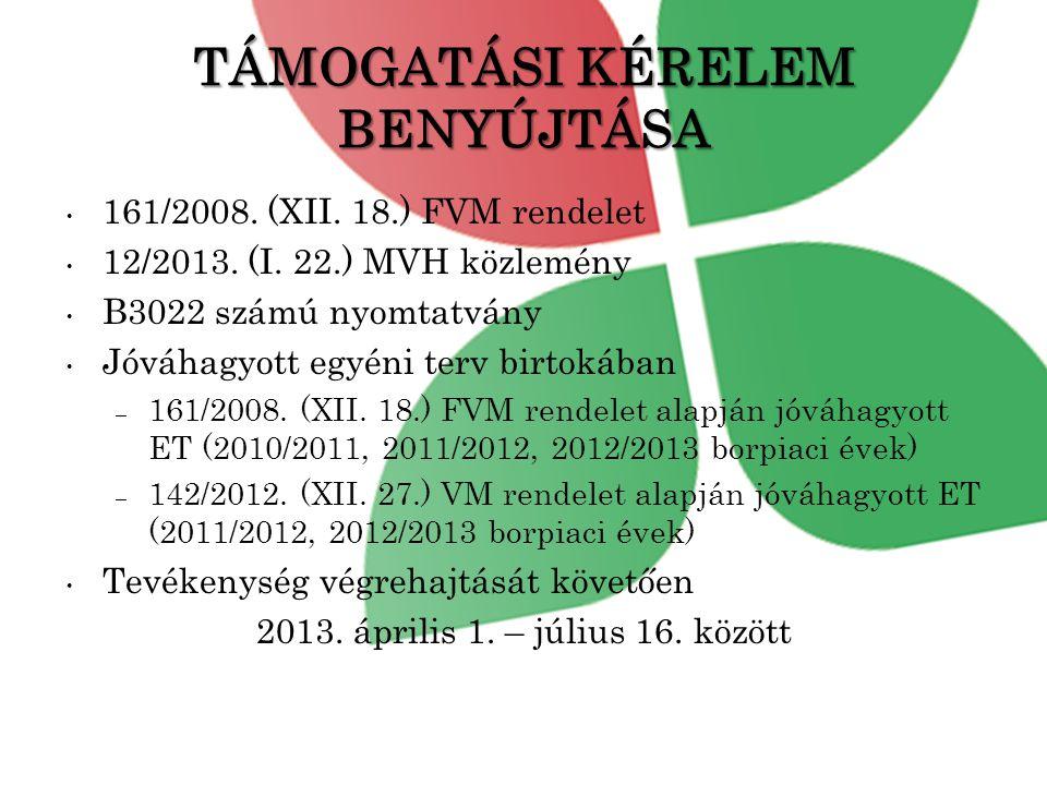 TÁMOGATÁSI KÉRELEM BENYÚJTÁSA • 161/2008.(XII. 18.) FVM rendelet • 12/2013.