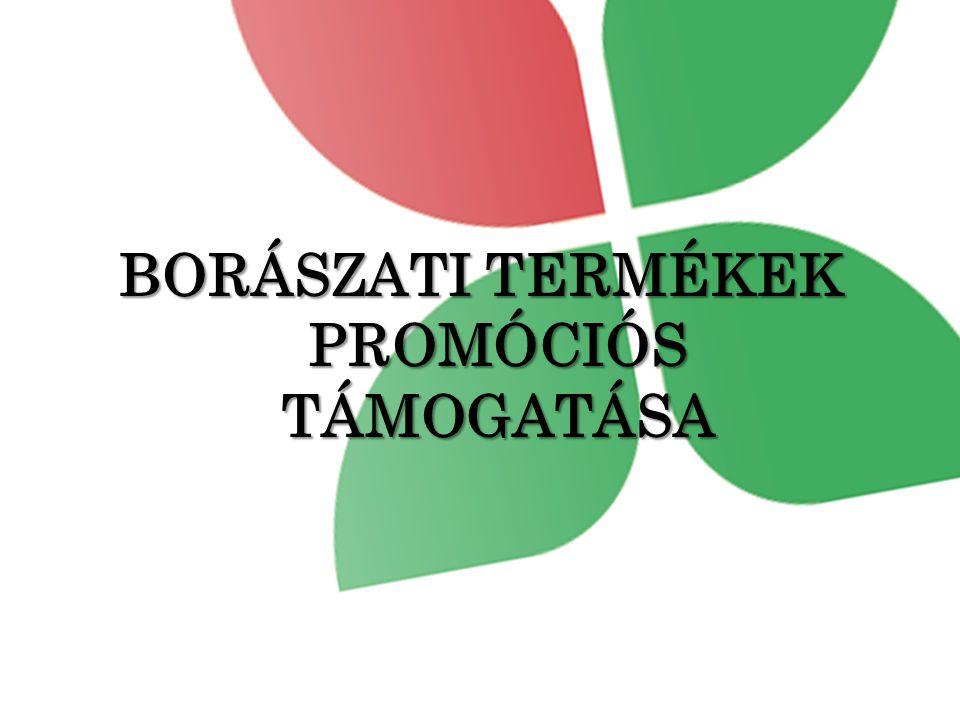 BORÁSZATI TERMÉKEK PROMÓCIÓS TÁMOGATÁSA