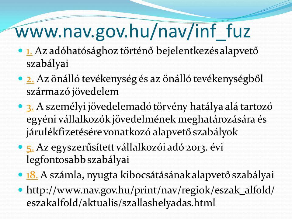 www.nav.gov.hu/nav/inf_fuz  1. Az adóhatósághoz történő bejelentkezés alapvető szabályai 1.  2. Az önálló tevékenység és az önálló tevékenységből sz