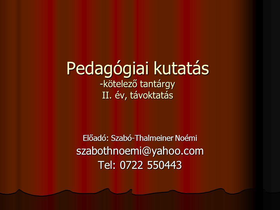 Pedagógiai kutatás -kötelező tantárgy II.