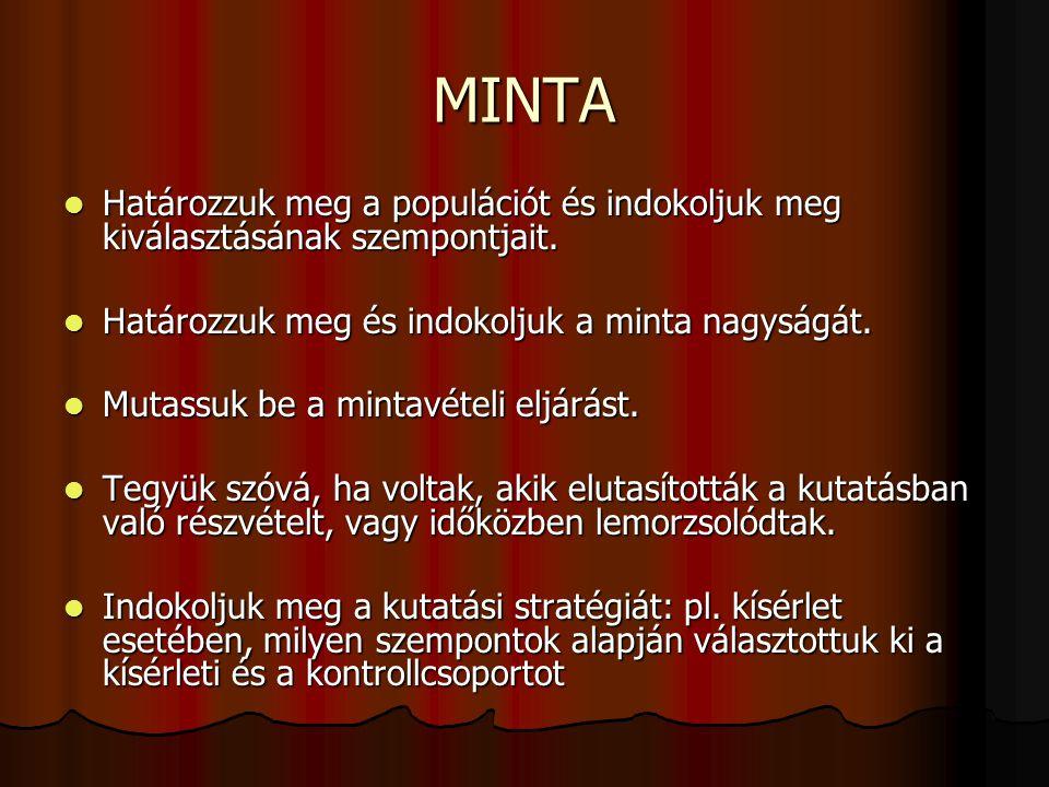 MINTA  Határozzuk meg a populációt és indokoljuk meg kiválasztásának szempontjait.