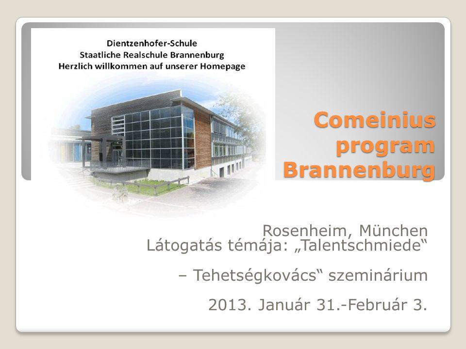 """Comeinius program Brannenburg Rosenheim, München Látogatás témája: """"Talentschmiede – Tehetségkovács szeminárium 2013."""