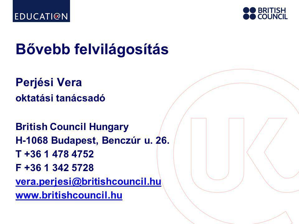 Bővebb felvilágosítás Perjési Vera oktatási tanácsadó British Council Hungary H-1068 Budapest, Benczúr u.
