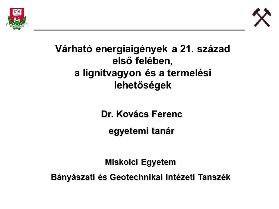 A világ energiaigénye2005-ben400 EJ 2030-ban750-800 EJ 2050-ben600-1000 EJ 2100-ban900-3600 EJ Magyarország összes energia-igény növekedése különböző prognózisok szerint 1,6 - 1,7 - 2,2 %/év számoljunk2 %/év-vel Össz.