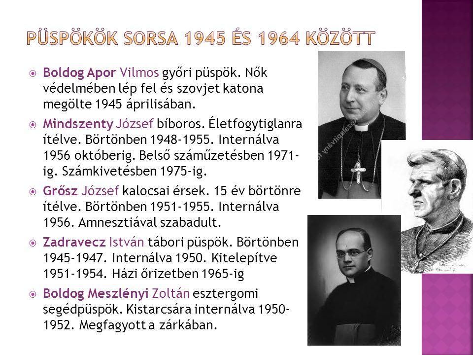  Boldog Apor Vilmos győri püspök.