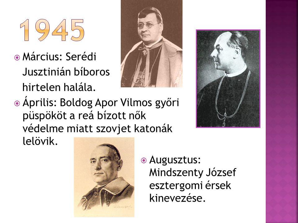  Március: Serédi Jusztinián bíboros hirtelen halála.