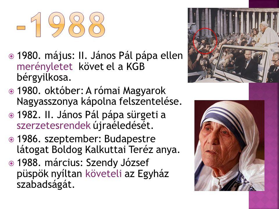  1980.május: II. János Pál pápa ellen merényletet követ el a KGB bérgyilkosa.