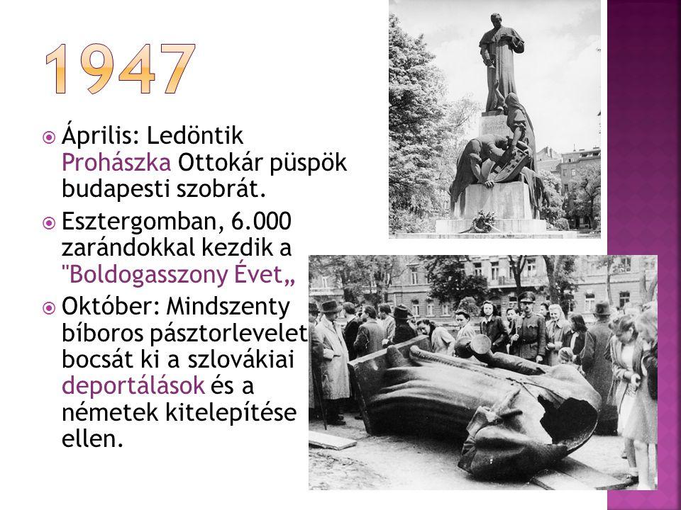  Április: Ledöntik Prohászka Ottokár püspök budapesti szobrát.