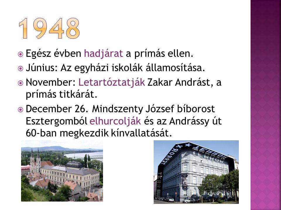  Február 3: Mindszenty bíborost életfogytiglani börtönre ítélik.