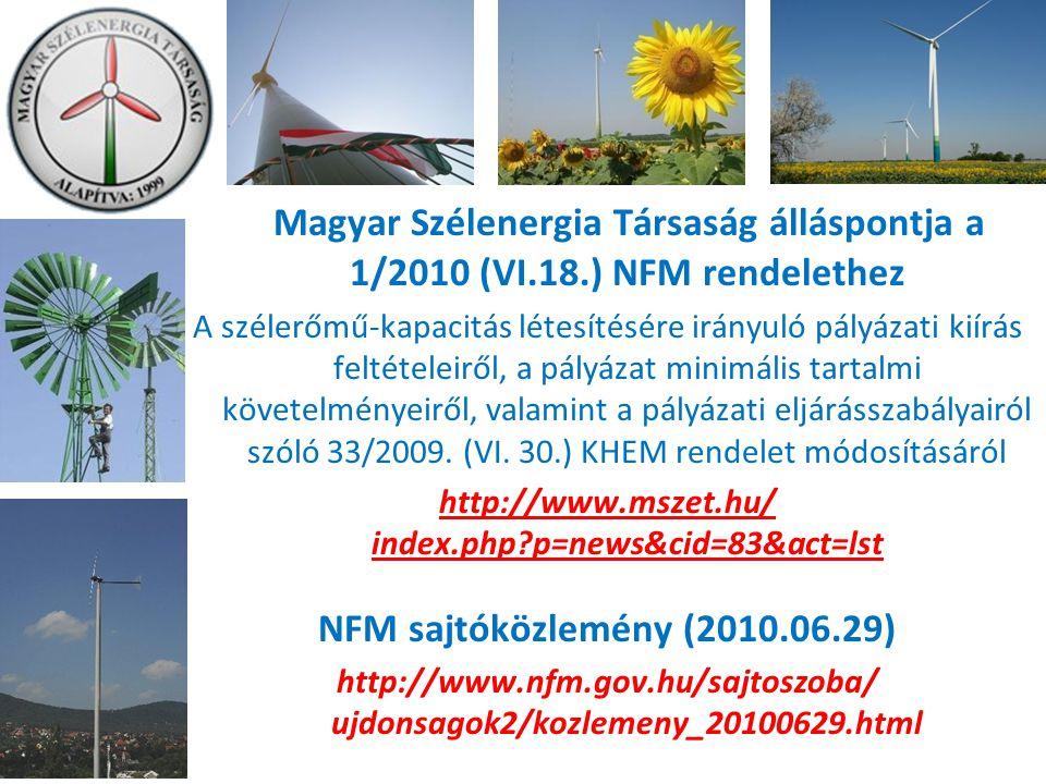 Magyar Szélenergia Társaság álláspontja a 1/2010 (VI.18.) NFM rendelethez A szélerőmű-kapacitás létesítésére irányuló pályázati kiírás feltételeiről, a pályázat minimális tartalmi követelményeiről, valamint a pályázati eljárásszabályairól szóló 33/2009.