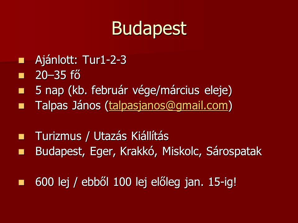 Budapest  Ajánlott: Tur1-2-3  20–35 fő  5 nap (kb.