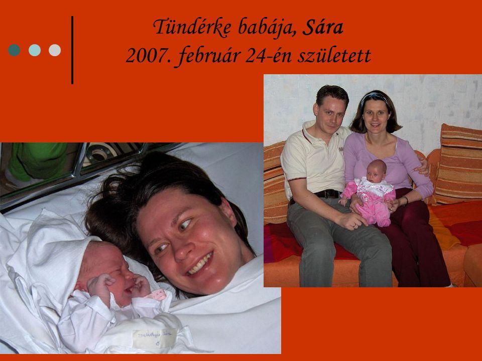 Tündérke babája, Sára 2007. február 24-én született
