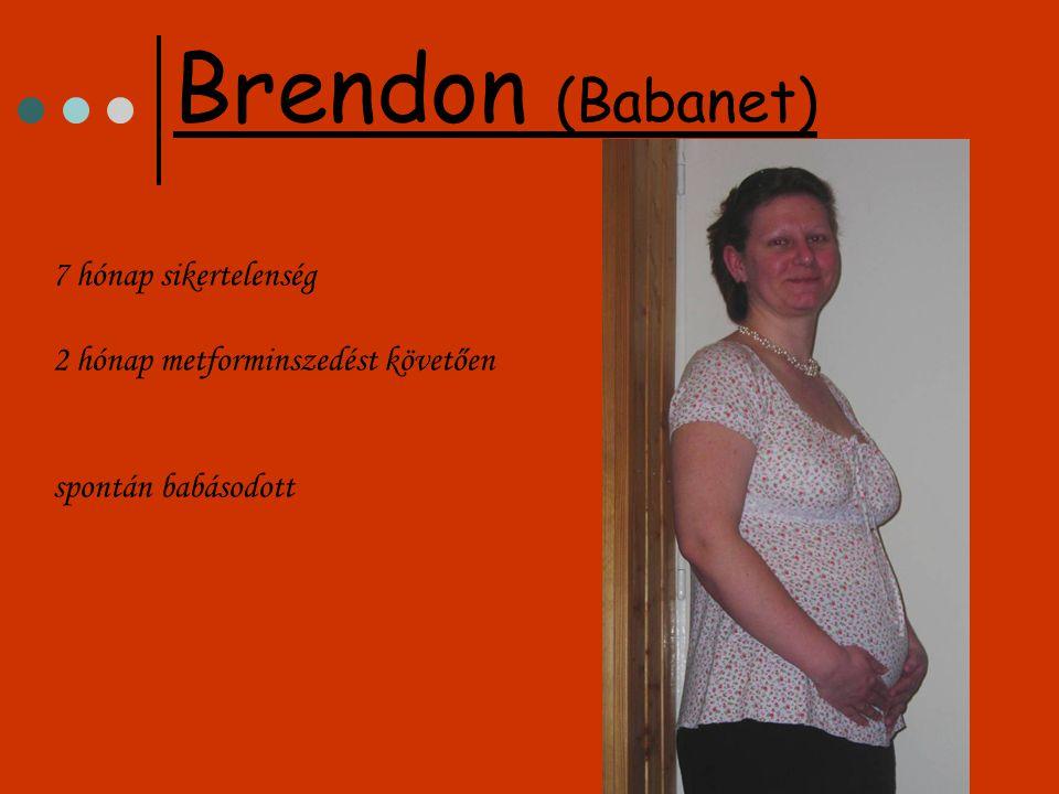 7 hónap sikertelenség 2 hónap metforminszedést követően spontán babásodott Brendon (Babanet)