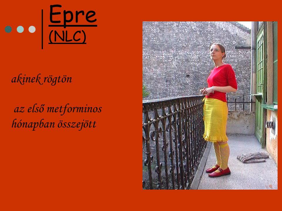 akinek rögtön az első metforminos hónapban összejött Epre (NLC)