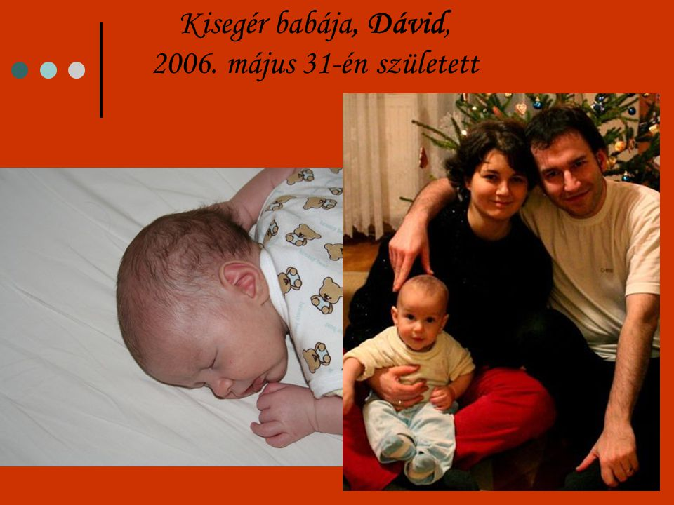 Kisegér babája, Dávid, 2006. május 31-én született