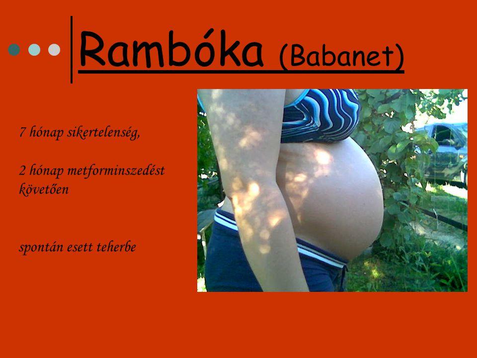 fél év próbálkozás után, 1 hónap metforminszedést követően spontán babásodott Dimet (Babanet)
