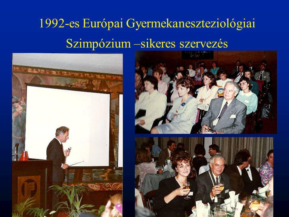 1992-es Európai Gyermekaneszteziológiai Szimpózium –sikeres szervezés