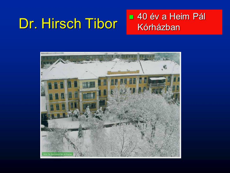 Dr. Hirsch Tibor n 40 év a Heim Pál Kórházban