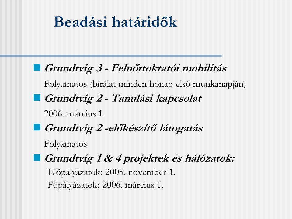 Egyéb lehetőségek  Arion tanulmányutak oktatási szakértők számára (Grundtvig 3 ösztöndíjjal is)